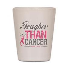 Tougher Than Cancer Shot Glass