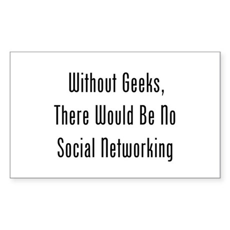 Without Geeks, No Networking Sticker (Rectangle)