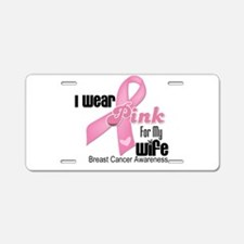 Breast Cancer Wife Aluminum License Plate