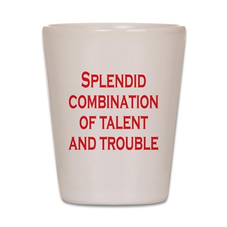 Talent and Trouble Shot Glass