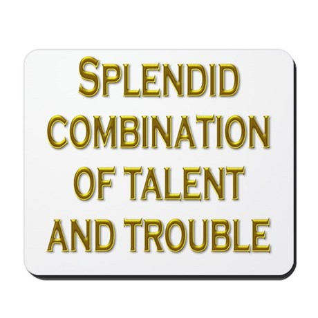 Talent and Trouble Mousepad