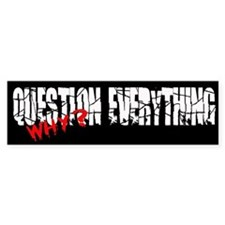 Question Everything (bumper sticker)