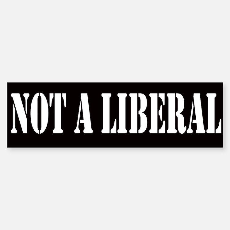 Not a Liberal (bumper sticker)
