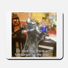 I'll Have the Steak... Mousepad