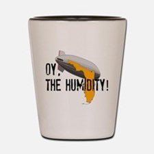 OY, The Humidity! Shot Glass
