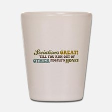 Socialism's Great! II Shot Glass
