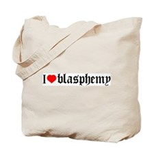 """I [heart] blasphemy"" Tote Bag"