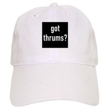 got thrums? Baseball Cap