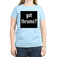 got thrums? Women's Pink T-Shirt