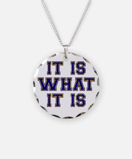 It Is What It Is Blue and Go Necklace