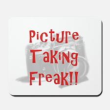 Picture Taking Freak Mousepad