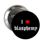 """I [heart] blasphemy"" 2.25"" Button (10 pack)"