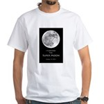 I survived the Super Moon! White T-Shirt