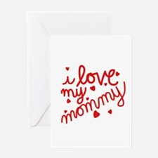 I Love My Mommy Greeting Card