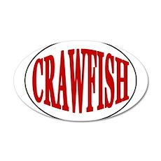 Got Crawfish ? 22x14 Oval Wall Peel