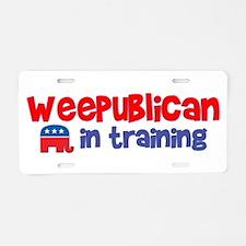 Weepublican in Training Aluminum License Plate