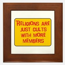 Religions are cults... Framed Tile
