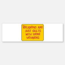 Religions are cults... Bumper Bumper Bumper Sticker