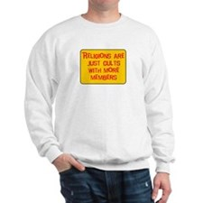 Religions are cults... Sweatshirt