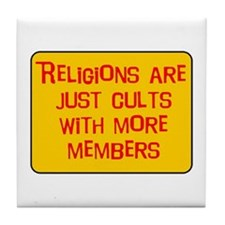 Religions are cults... Tile Coaster