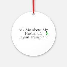 Ask Me Husband Transplant Ornament (Round)