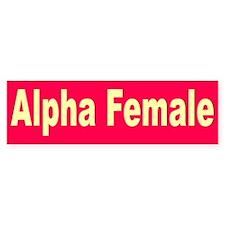 alpha female... Bumper Bumper Sticker