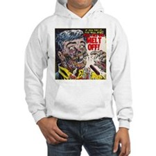 $49.99 Your Face Will MELT OFF! Hoodie