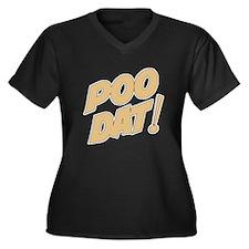 Poo Dat Women's Plus Size V-Neck Dark T-Shirt