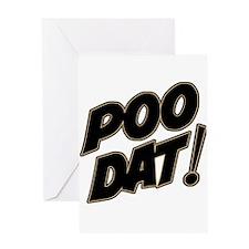 Poo Dat Greeting Card