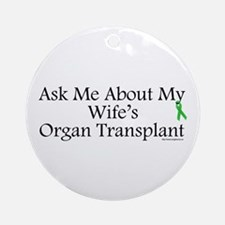 Ask Me Wife Transplant Ornament (Round)