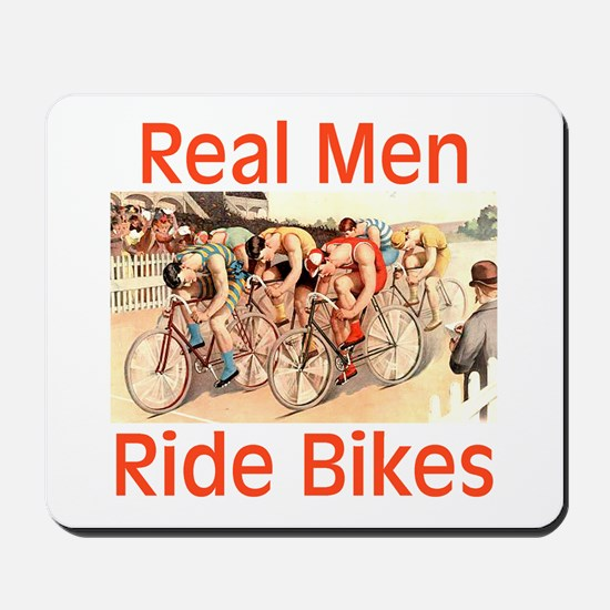 Real Men Ride Bikes Mousepad
