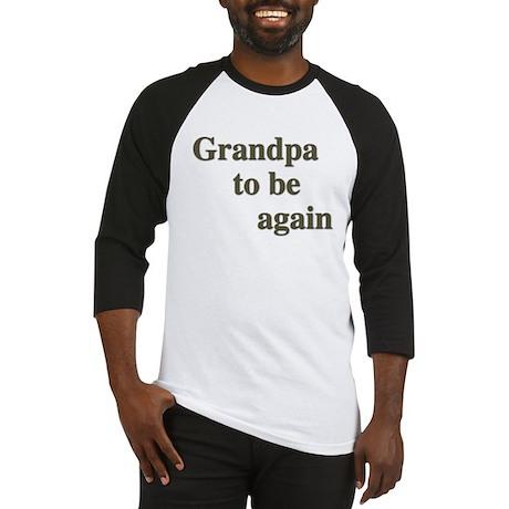 Grandpa To Be Again Baseball Jersey