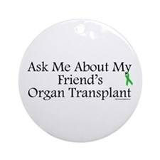 Ask Me Friend Transplant Ornament (Round)