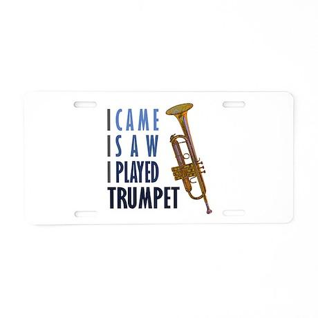 I Played Trumpet Aluminum License Plate