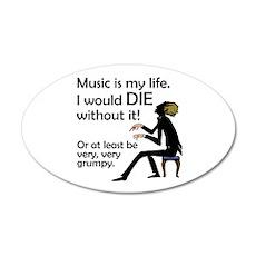 Music Is My Life 22x14 Oval Wall Peel
