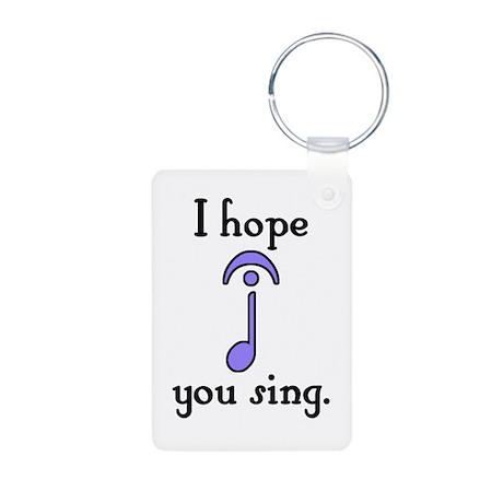 I Hope You Sing Aluminum Photo Keychain