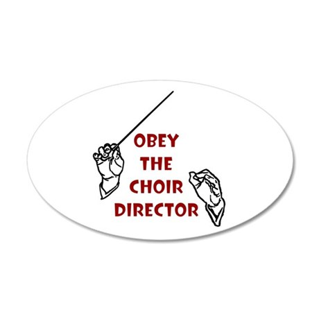 Obey the Choir Director 22x14 Oval Wall Peel