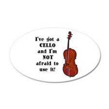 I've Got a Cello 22x14 Oval Wall Peel