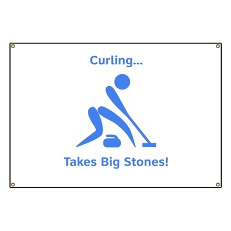 Curling Takes Big Stones! Banner