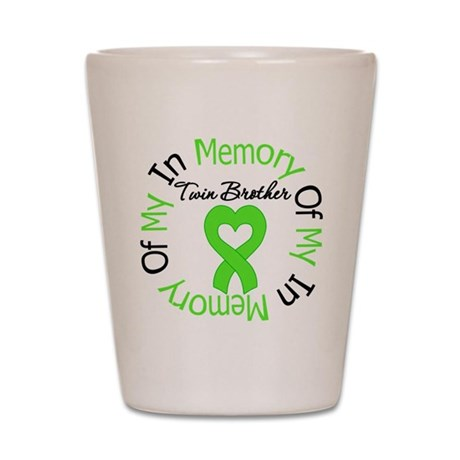 LymphomaMemoryTwinBrother Shot Glass