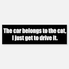 The car belongs to the cat (Bumper Sticker)