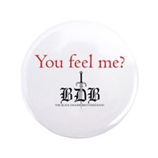 "You Feel Me? 3.5"" Button"