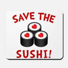 Save The Sushi Mousepad