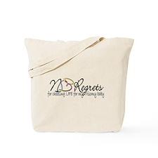 No Regrets2 Tote Bag