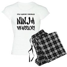 My name means Ninja Warrior! pajamas