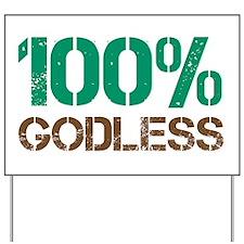 100% Godless Yard Sign