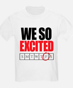 We So Excited it's Friday T-Shirt