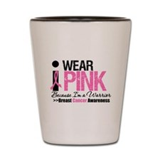 I Wear Pink Warrior Shot Glass