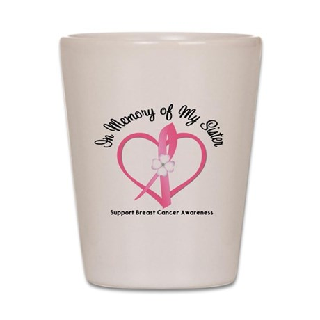 BreastCancerMemorySister Shot Glass