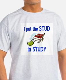 I put the STUD in STUDY Ash Grey T-Shirt